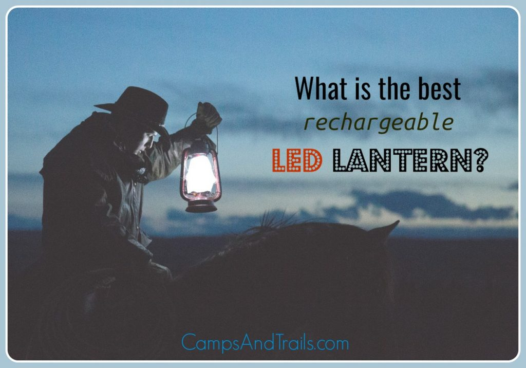 Best Rechargeable LED Lantern